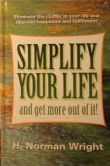 9781568659091: Simplify Your Life and Get More Out of It