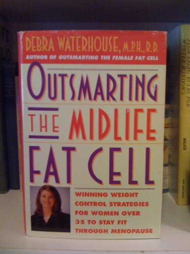 9781568659404: Outsmarting the Midlife Fat Cell: Winning Weight Control Strategies for Women...