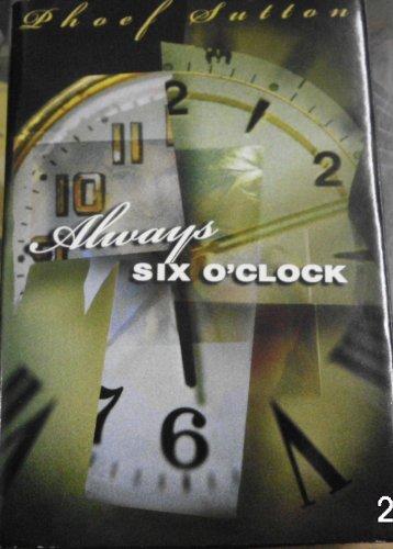 9781568659718: Always Six O'Clock