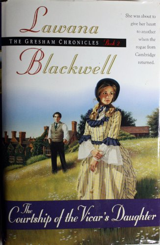 The Courtship of the Vicar's Daughter: Blackwell, Lawana