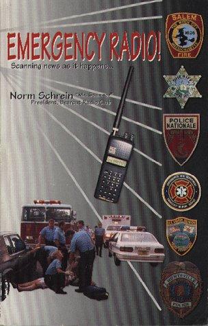 Emergency Radio: Scanning News As It Happens: Schrein, Norm