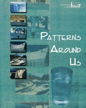 Patterns Around Us - Student Edition (Integrated Mathematics, Science, and Technology (IMaST), 6th Grade) (156870447X) by Center for Mathematics Science and Technology; Illinois State University; Loepp, Franzie; Satchwell, Richard; Christensen, Brad; Cobbs, Georgia;...