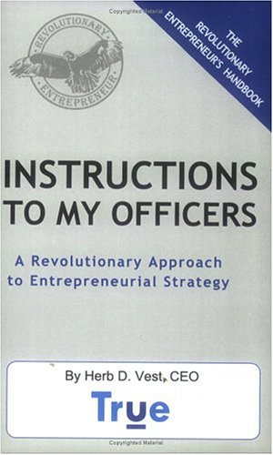 Instructions to My Officers: Herb D. Vest