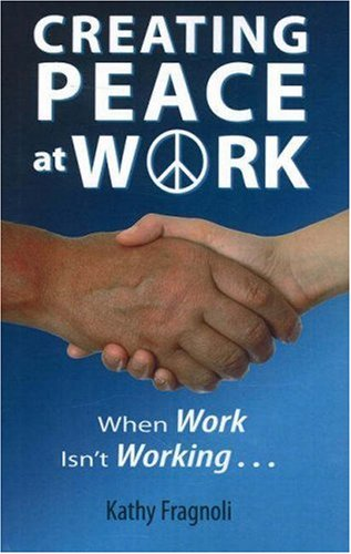 9781568705842: Creating Peace at Work: When Work Isn't Working