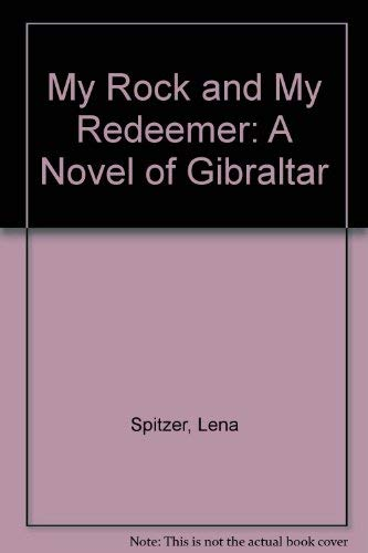 9781568710235: My Rock and My Redeemer: A Novel of Gibraltar