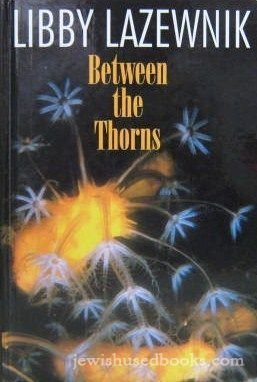 9781568710570: Between the Thorns