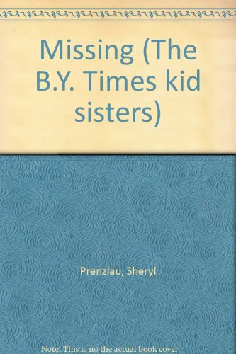 Missing (The B.Y. Times kid sisters) (1568710593) by Sheryl Prenzlau