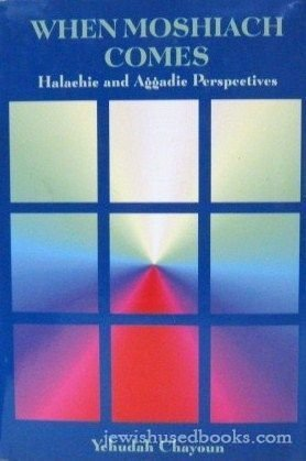 9781568710655: When Moshiach Comes: Halachic & Aggadic Perspectives