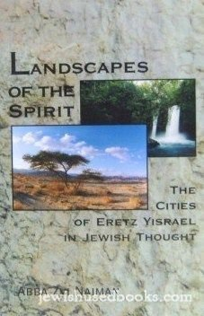 Landscapes of the Spirit : The Cities of Eretz Yisrael in Jewish Thought (English and Hebrew ...