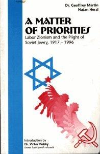 Matter of Priorities Labor Zionism and the: Geoffrey Martin, Natan