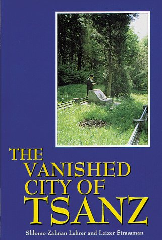 The Vanished City of Sanz: Shelomoh Zalman Lehrer