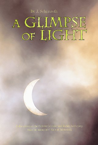 9781568711362: A Glimpse of Light: A discussion on the Hebrew Calendar and Judaic Astronomy (Based on Maimonides' Kiddush Ha'chodesh)