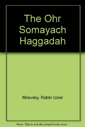 The Ohr Somayach Haggadah (English and Hebrew Edition): Uziel Milevsky