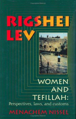 Rigshei Lev: Women and Tefillah: Menachem Nissel