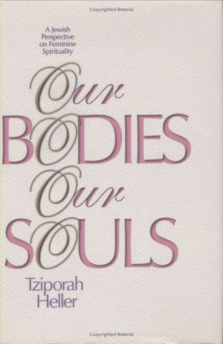 9781568712161: Our Bodies, Our Souls: A Jewish Perspective on Feminine Spirituality