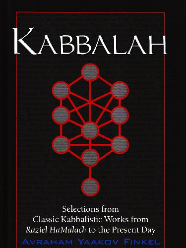 Kabbalah: Selections From Classic Kabbalistic Works From Raziel Hamalach To The Present Day: Finkel...
