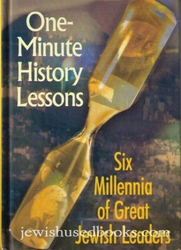 9781568712383: One Minute History Lessons: Six Millennia of Great Jewish Leaders