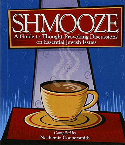 9781568712949: Shmooze - A Guide to Thought-Provoking Discussions on Essential Jewish Issues