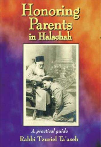 Honoring Parents in Halachah: Ta'aseh, Rabbi Tzuriel