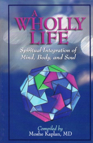 9781568713755: A Wholly Life: Spiritual Integration of Mind, Body, and Soul
