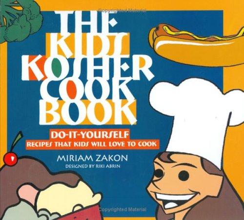 The Kid's Kosher Cookbook: Miriam Zakon