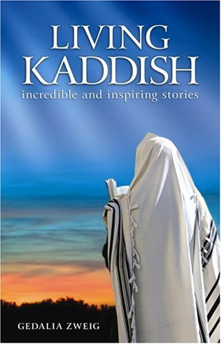 Living Kaddish: Incredible and inspiring stories: Rabbi Gedalia Zweig