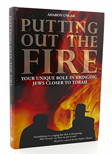 9781568714561: Putting Out the Fire: Your Unique Role in Bringing Jews Closer to Torah