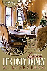 It's Only Money: An Abrams Family: M. Luxenberg