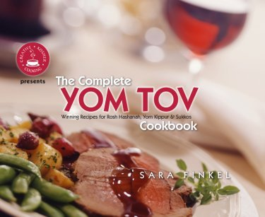 The Complete Yom Tov Cookbook: Sara Finkel