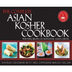 9781568715407: The Complete Asian Kosher Cookbook: Winning Recipes of Authentic Asian Cuisine