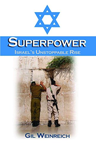 9781568716060: Superpower: Israel's Unstoppable Rise