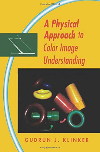 9781568810133: A Physical Approach to Color Image Understanding