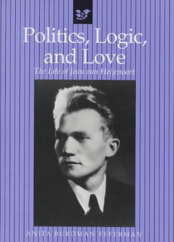 9781568810225: Politics, Logic, and Love: The Life of Jean van Heijenoort