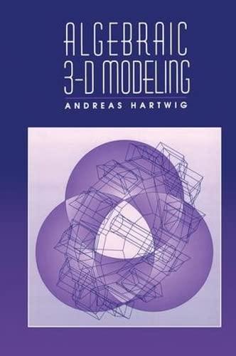 Algebraic 3-D Modeling: Hartwig, Andreas