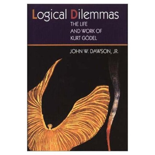 9781568810256: Logical Dilemmas: The Life and Work of Kurt Gödel