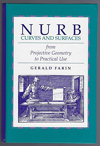 NURB Curves and Surfaces: From Projective Geometry: Gerald E. Farin