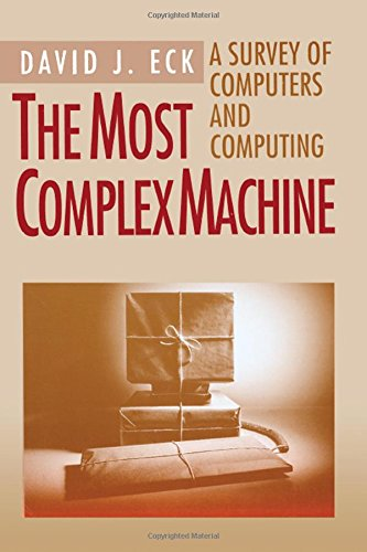 9781568810546: The Most Complex Machine: A Survey of Computers and Computing