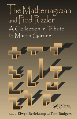 9781568810751: The Mathemagician and Pied Puzzler: A Collection in Tribute to Martin Gardner