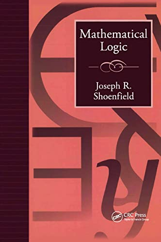 Mathematical Logic (Addison-Wesley Series in Logic): Shoenfield, Joseph R.