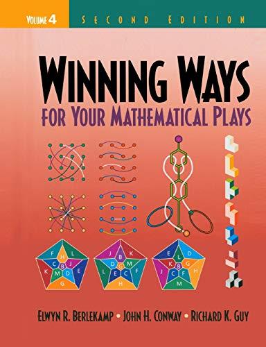 Winning Ways for Your Mathematical Plays, Volume 4: Berlekamp, Elwyn R.; Conway, John H.; Guy, ...