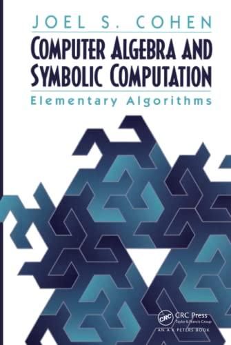 9781568811581: Computer Algebra and Symbolic Computation: Elementary Algorithms