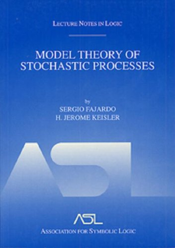 9781568811673: Model Theory of Stochastic Processes: Lecture Notes in Logic 14