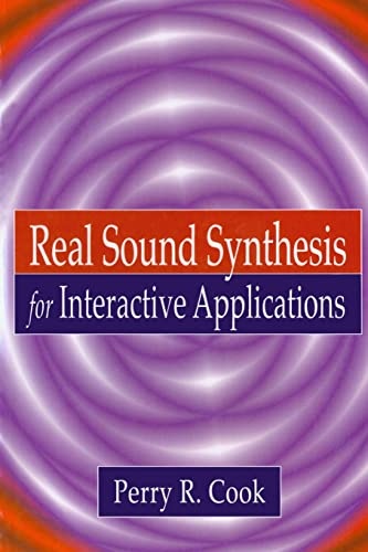 9781568811680: Real Sound Synthesis for Interactive Applications
