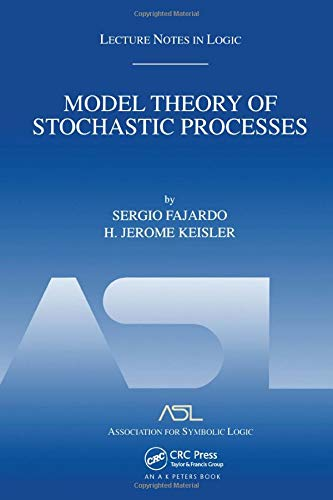 9781568811727: Model Theory of Stochastic Processes: Lecture Notes in Logic 14