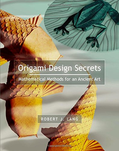 Download Origami Design Secrets: Mathematical Methods for an Ancient Art