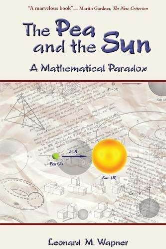 9781568812137: The Pea and the Sun: A Mathematical Paradox