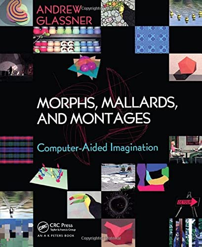 9781568812311: Morphs, Mallards, and Montages: Computer-Aided Imagination