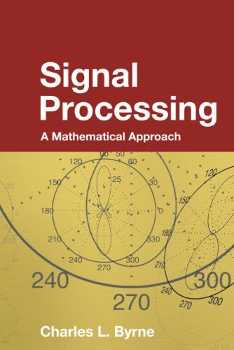 9781568812427: Signal Processing: A Mathematical Approach (Chapman & Hall/CRC Monographs and Research Notes in Mathematics)