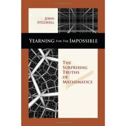 9781568812540: Yearning for the Impossible: The Surprising Truths of Mathematics