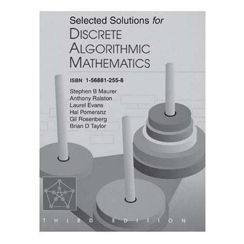 Selected Solutions for Discrete Algorithmic Mathematics, Third: Maurer, Stephen B.